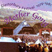 Glastonbury 79 & 81 by Mother Gong