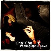Play & Download Phonographic Love by Cha Cha | Napster