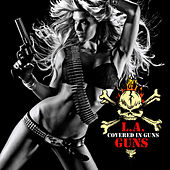 Covered In Guns by L.A. Guns