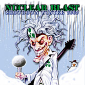 Play & Download Nuclear Blast Showdown Winter 2009 by Various Artists | Napster