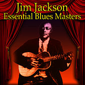 Essential Blues Masters by Jim Jackson