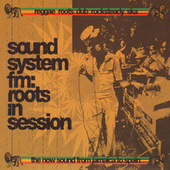 Play & Download Sound System FM: Reggae & Roots In Session by Various Artists | Napster
