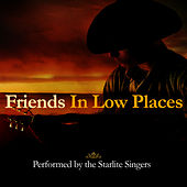 Play & Download Friends In Low Places by The Starlite Singers | Napster