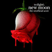 Twilight's New Moon (The Unofficial Score) by Various Artists