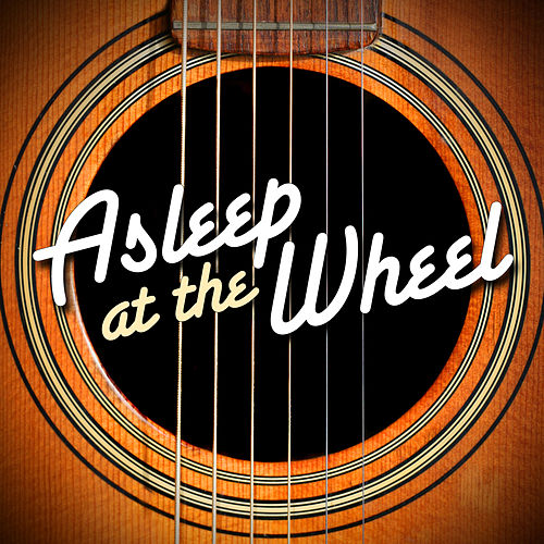 Asleep At The Wheel by Asleep at the Wheel