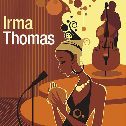 Play & Download Irma Thomas by Irma Thomas | Napster