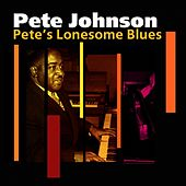 Pete's Lonesome Blues by Pete Johnson