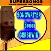 Play & Download Supersongs - Songwriter Gershwin by Various Artists | Napster