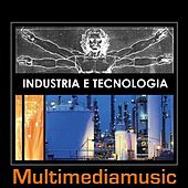 Play & Download Industria e tecnologia by Various Artists | Napster