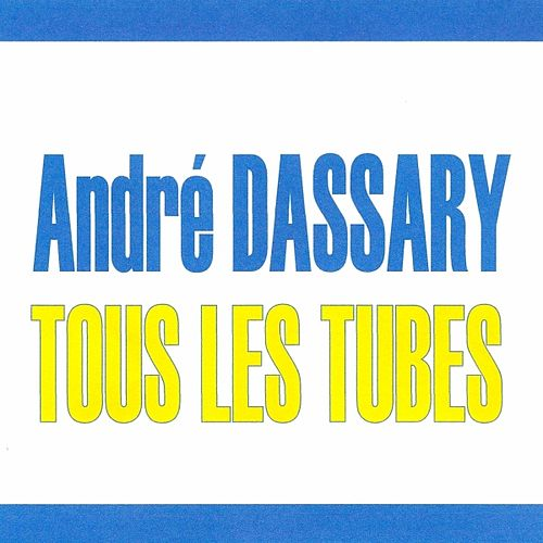 Play & Download Tous les tubes - André Dassary by Andre Dassary | Napster