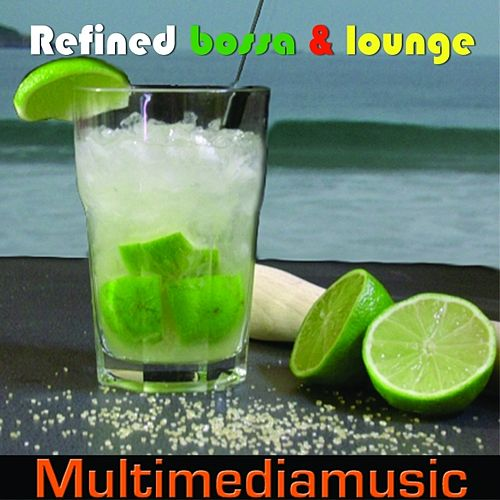 Refined Bossa and Lounge by Various Artists