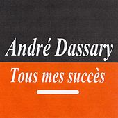 Tous mes succès - André Dassary by Andre Dassary
