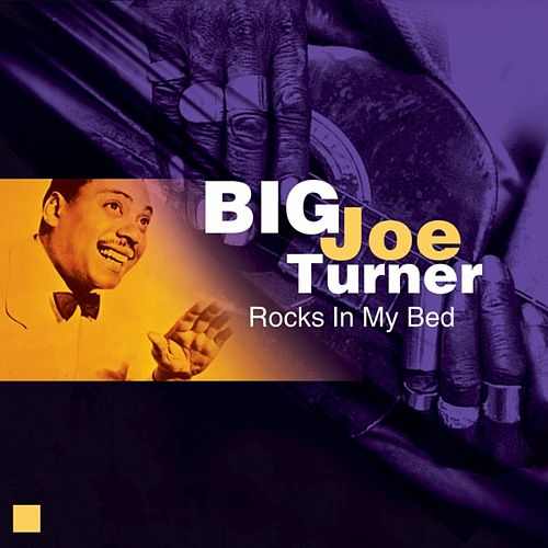 Play & Download Rocks In My Bed by Big Joe Turner | Napster