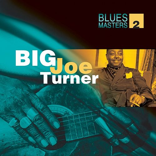 Play & Download Blues Masters Vol. 2 (Big Joe Turner) by Big Joe Turner | Napster
