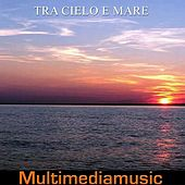 Play & Download Tra cielo e mare by Various Artists | Napster