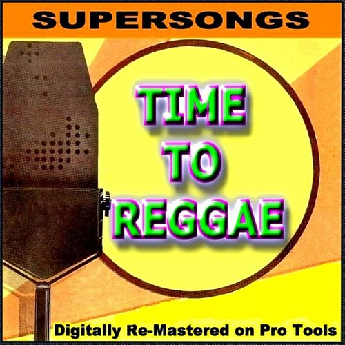 Play & Download Supersongs - Time To Reggae by Various Artists | Napster