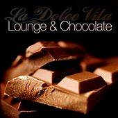 Play & Download La Dolce Vita (Lounge and Chocolate) by Various Artists | Napster