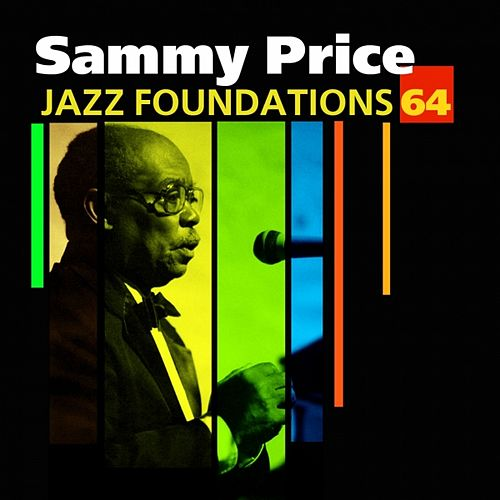 Jazz Foundations Vol. 64 - Sammy Price by Sammy Price