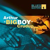 Play & Download Blues Masters Vol. 1 (Arthur Big Boy Crudup) by Arthur | Napster