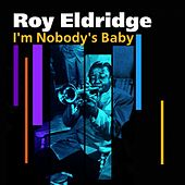 Play & Download I'm Nobody's Baby by Roy Eldridge | Napster