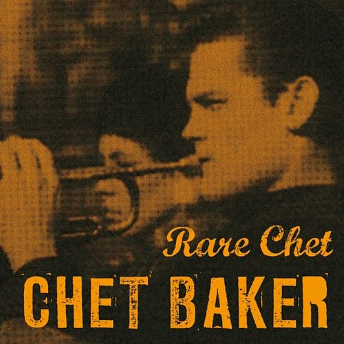 Play & Download Rare Chet by Chet Baker | Napster