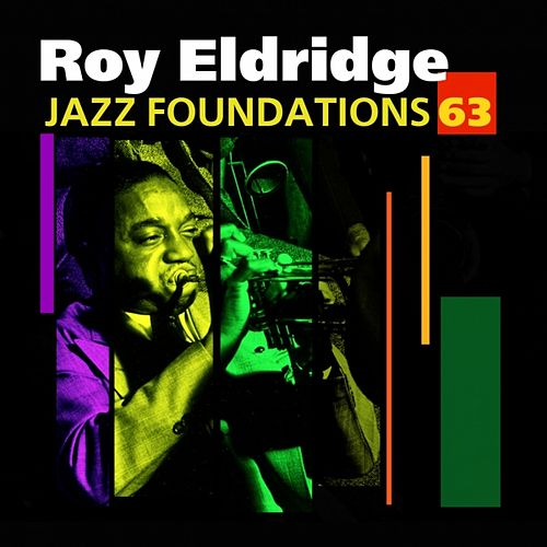 Jazz Foundations, Vol. 63 - Roy Eldridge by Roy Eldridge