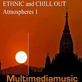 Play & Download Ethnic and Chill Out Atmospheres, Vol. 1 by Various Artists | Napster