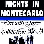 Play & Download Nights In Montecarlo - Smooth Jazz Collection, Vol. 4 by Various Artists | Napster