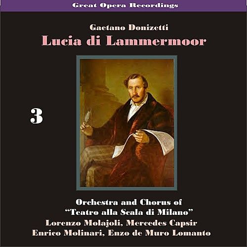 Play & Download Great Opera Recordings / Donizetti: Lucia di Lammermoor [1933], Volume 3 by La Scala Chorus and Orchestra | Napster