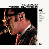 Play & Download From The Hot Afternoon by Paul Desmond | Napster