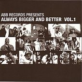 ABB Records Presents: Always Bigger And Better Vol. 1 by Various Artists
