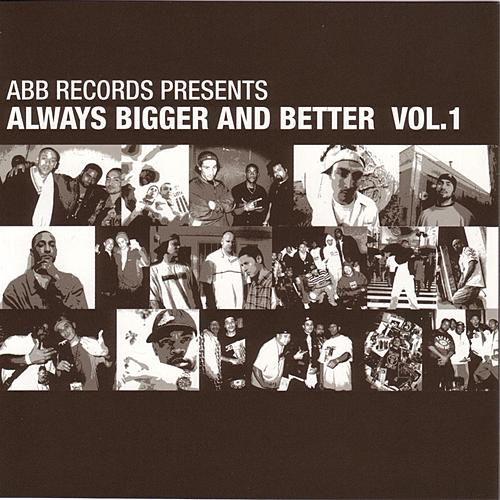 Play & Download ABB Records Presents: Always Bigger And Better Vol. 1 by Various Artists | Napster