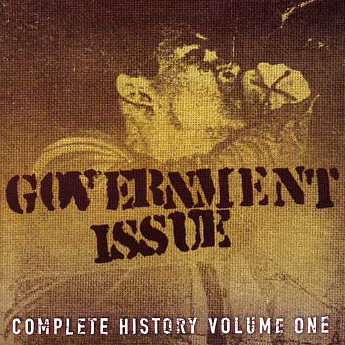 Play & Download Complete History Vol. 1 by Government Issue | Napster