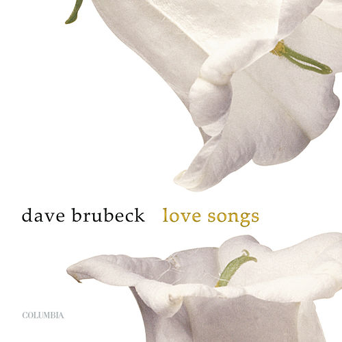 Play & Download Love Songs by Dave Brubeck | Napster