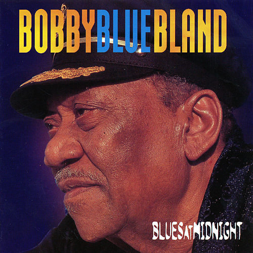 Play & Download Blues At Midnight by Bobby Blue Bland | Napster