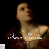 More Piano Classics for your Heart (Relaxing Piano Songs for Spa and Wellness Relaxation) by Various Artists