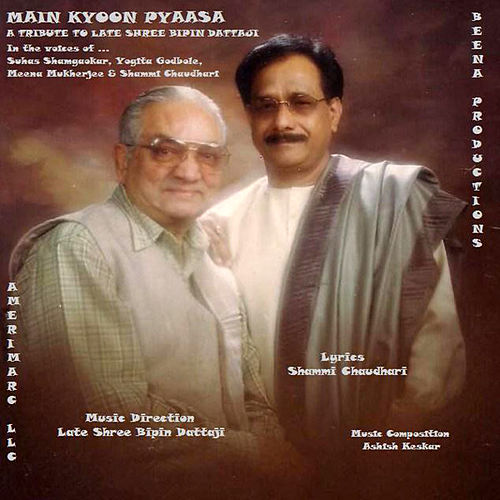 Main Kyoon Pyaasa by Various Artists