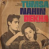 Tumsa Nahin Dekha - Sound Track by Various Artists