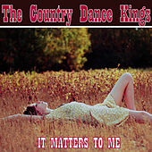 Play & Download It Matters To Me by Country Dance Kings   Napster