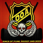 Play & Download Kings of Punk, Hockey and Beer by D.O.A. | Napster