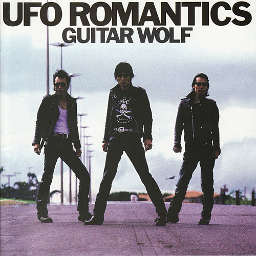 UFO Romantics by Guitar Wolf