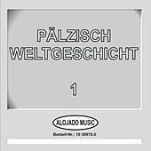 Play & Download Die Pälzisch Weltgeschicht 1 by Various Artists | Napster