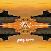 Play & Download Gray Waves by Twin Tigers | Napster