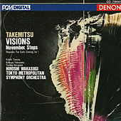 Play & Download Takemitsu: Visions, November Steps by Tokyo Metropolitan Symphony Orchestra | Napster