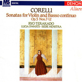 Play & Download Corelli: Sonatas for Violin & Basso Continuo by Ryo Terakado | Napster