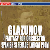 Play & Download Glazunov: Waltz in D - Spanish Serenade - March in E-Flat Major - Lyrical Poem - Fantasy for Symphony Orchestra by Various Artists | Napster