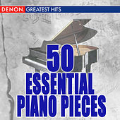 Play & Download 50 Essential Piano Pieces by Various Artists | Napster