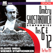 Play & Download Dmitry Shostakovich: Symphonies No.6 & No.12 (The Year 1917) by Eliahu Inbal | Napster