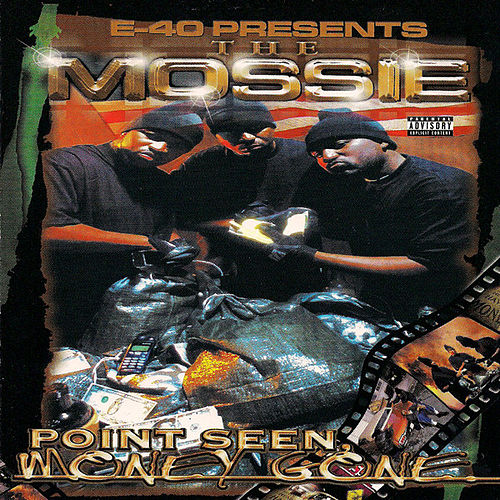 Play & Download E-40 Presents: Point Seen Money Gone by The Mossie | Napster
