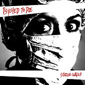 Sterile Walls by Psyched To Die
